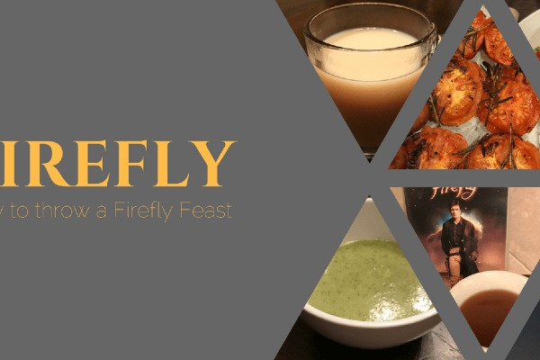 How To Throw a Firefly Feast